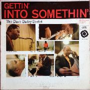 BAILEY, DAVE -SEXTET- - GETTING INTO SOMETHIN' (120G)