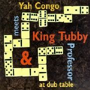 YAH CONGO - MEETS KING TUBBY & PROFESSOR AT DUB