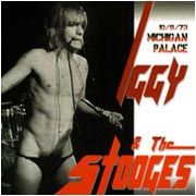 IGGY & THE STOOGES - MICHIGAN PALACE 10/6/73
