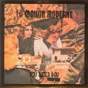 MAISON MODERNE, LA - DAY AFTER DAY