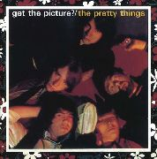 PRETTY THINGS - GET THE PICTURE?