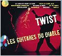 GUITARES DU DIABLE, LES - TWIST (L'INTEGRALE) (2CD)