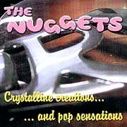 NUGGETS - CRYSTALLINE CREATIONS AND POP SENSA