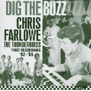 FARLOW, CHRIS -& THE THUNDERBIRDS- - DIG THE BUZZ 1962-1965