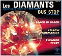 DIAMANTS, LES - BUS STOP + 3