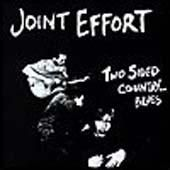JOINT EFFORT - TWO SIDED COUNTRY... BLUES