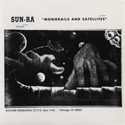 SUN RA - MONORAILS AND SATELLITES (180GR)