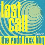 REDD FOXX BBQ - LAST CALL/LEAVE MY ROOM