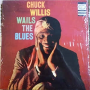 WILLIS, CHUCK - WAILS THE BLUES
