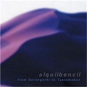 ALQUILBENCIL - FROM SERENGETHI TO TAKLAMAKAN