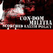 CON-DOM/MILITIA - SCORCHED EARTH POLICY
