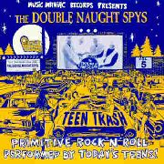 DOUBLE NAUGHT SPYS - TEEN TRASH VOL. 5