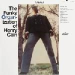CAIN, HENRY - THE FUNKY ORGAN-IZATION OF HENRY CAIN
