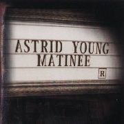 YOUNG, ASTRID - MATINEE