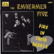 EMBERMEN FIVE - FIRE IN THEIR HEARTS