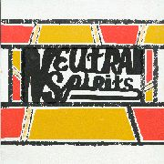 NEUTRAL SPIRITS - NEUTRAL SPIRITS