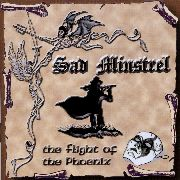 SAD MINSTREL - THE FLIGHT OF THE PHOENIX