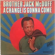 MCDUFF, BROTHER JACK - A CHANGE IS GONNA COME