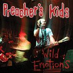 PREACHER'S KIDS - WILD EMOTIONS