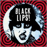 BLACK LIPS - BLACK LIPS (COL)