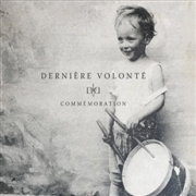 DERNIERE VOLONTE - COMMEMORATION (2CD)