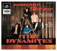 DYNAMITES - SOMEONE LIKE ME (+3)