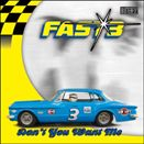 FAST3 - DON'T YOU WANT ME