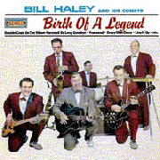 HALEY, BILL -& THE COMETS- - BIRTH OF A LEGEND