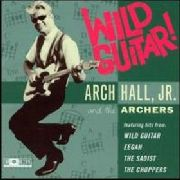 HALL, ARCH -JR.- & THE ARCHERS - WILD GUITAR