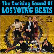 LOS YOUNG BEATS - THE EXCITING SOUND OF LOS YOUNG BEATS