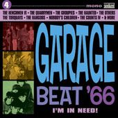 GARAGE BEAT '66!, VOL. 4 - I'M IN NEED!