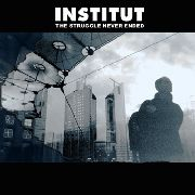 INSTITUT - THE STRUGGLE NEVER ENDED