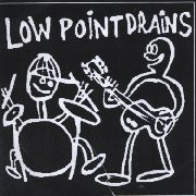 LOW POINT DRAINS - BOTTLE 'O' WHISKEY+3 EP
