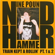 NINE POUND HAMMER - TRAIN KEPT A ROLLIN' PT. 1 & 2