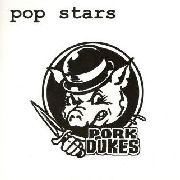 PORK DUKES - POP STARS