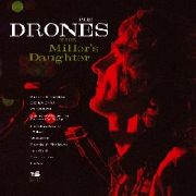 DRONES (AUSTRALIA) - THE MILLER'S DAUGHTER (2LP)