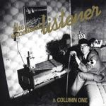 EXCELLENT LISTENER & COLUMN ONE - THE EXCELLENT LISTENER & COLUMN ONE