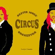 JONES, DEXTER -CIRCUS ORCHESTRA- - MORBYN OUTTAKES