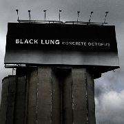 BLACK LUNG - CONCRETE OCTOPUS