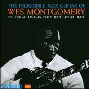 MONTGOMERY, WES - INCREDIBLE JAZZ GUITAR OF (USA)