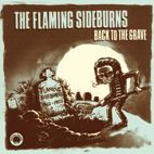FLAMING SIDEBURNS - BACK TO THE GRAVE