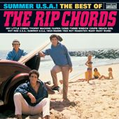 RIP CHORDS - SUMMER U.S.A.! THE BEST OF THE RIP CHORDS