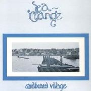 CARDBOARD VILLAGE - SEA CHANGE (COL)