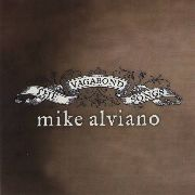 ALVIANO, MIKE - THE VAGABOND SONGS