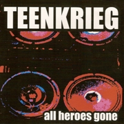 TEENKRIEG - ALL HEROES GONE