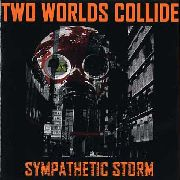 TWO WORLDS COLLIDE - SYMPATHETIC STORM