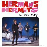HERMAN'S HERMITS - NO MILK TODAY