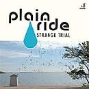PLAIN RIDE - STRANGE TRIAL