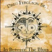 FERGUSON, DREU - IN BETWEEN THE BLUES