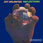 JOY UNLIMITED - REFLECTIONS (DL)